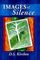 This Just In… Images of Silence by D.S. Kirchen