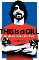 New in Paperback: This Is a Call: The Life and Times of Dave Grohl by Paul Brannigan
