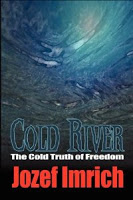 This Just In… Cold River: A Survivor's Story by Jozef Imrich