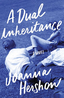 New Today: A Dual Inheritance by Joanna Hershon