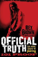 Biography: Official Truth: 101 Proof: The Inside Story of Pantera by Rex Brown and Mark Eglinton