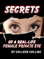This Just In… Secrets of a Real-Life Female Private Eye by Colleen Collins