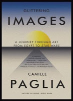 New in Paperback: Glittering Images: A Journey Through Art from Egypt to Star Wars by Camille Paglia