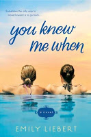 New Today: You Knew Me When by Emily Liebert