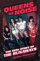 Biography: Queens of Noise: The Real Story of the Runaways by Evelyn McDonnell