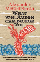 Art & Culture: What W.H. Auden Can Do For You by Alexander McCall Smith