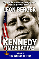 This Just In…  The Kennedy Imperative by Leon Berger