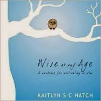 This Just In… Wise at Any Age by Kaitlyn Hatch