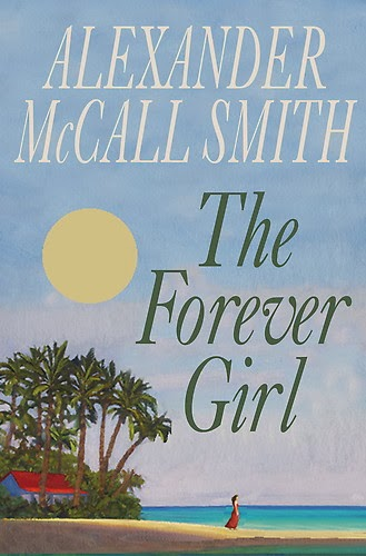 Fiction: The Forever Girl by Alexander McCall Smith