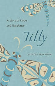 This Just In… Tilly: A Story of Hope and Resilience by Monique Gray Smith