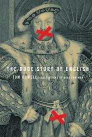 Art & Culture: The Rude Story of English by Tom Howell