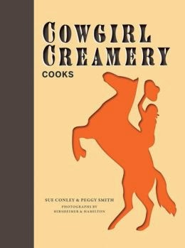 Cookbooks: Cowgirl Creamery Cooks by Sue Conley and Peggy Smith