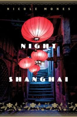 New Today: Night in Shanghai by Nicole Mones