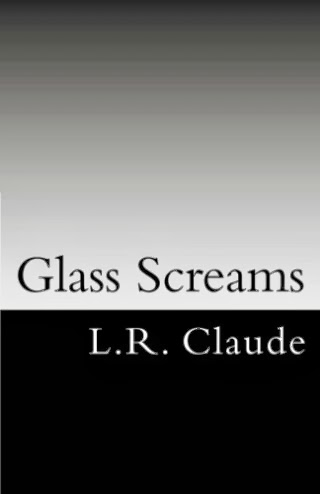 This Just In… Glass Screams by L.R. Claude