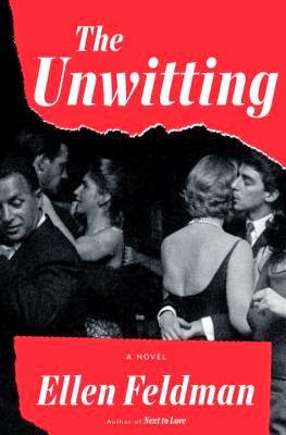 New Yesterday: The Unwitting by Ellen Feldman
