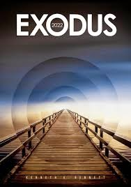 This Just In… EXODUS 2022 by Kenneth G. Bennett