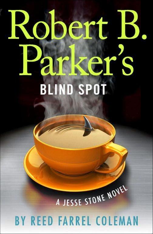 Crime Fiction: Robert B. Parker's Blind Spot <br>by Reed Farrel Coleman