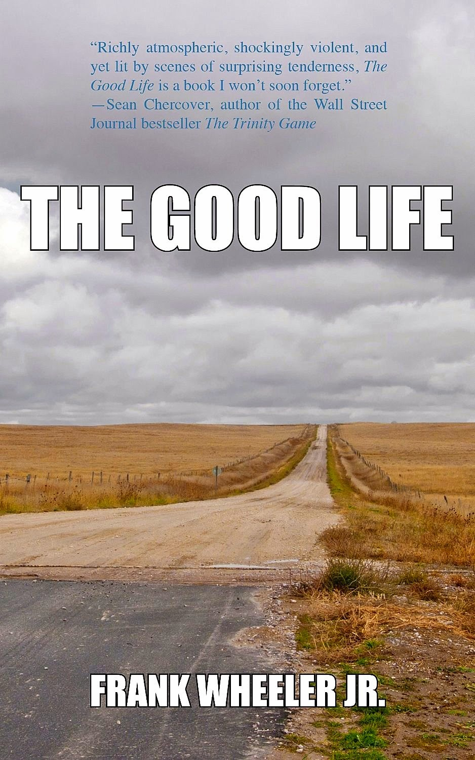 Crime Fiction: <i>The Good Life</i>&nbsp; <br>by Frank Wheeler Jr.