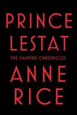 Fiction: Prince Lestat by Anne Rice