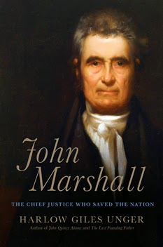 Biography: John Marshall: The Chief Justice who Saved the Nation by Harlow Giles Unger
