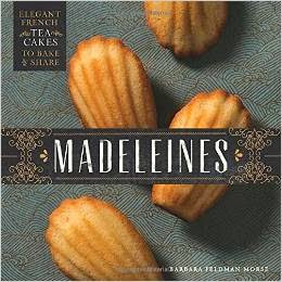 Cookbook: Madeleines by Barbara Feldman Morse