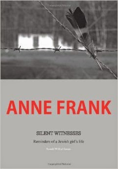 This Just In… Anne Frank, Silent Witnesses: Reminders of a Jewish Girl's Life by Ronald Wilfred Jansen