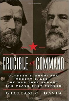 New Today: Crucible of Command: Ulysses S. Grant and Robert E. Lee by William C. Davis