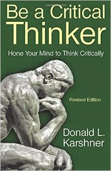 This Just In… Be a Critical Thinker by Donald L. Karshner