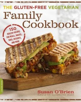 Cookbooks: The Gluten-Free Vegetarian Family Cookbook by Susan O'Brien