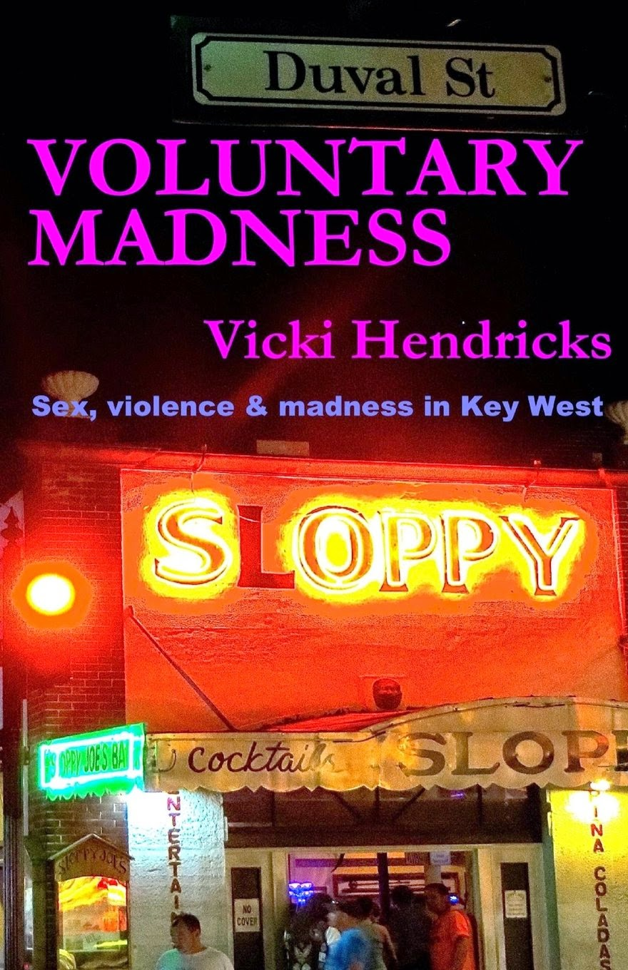Crime Fiction: Voluntary Madness <br>by Vicki Hendricks