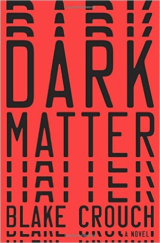 SF/F: <i>Dark Matter</i>&nbsp; by Blake Crouch