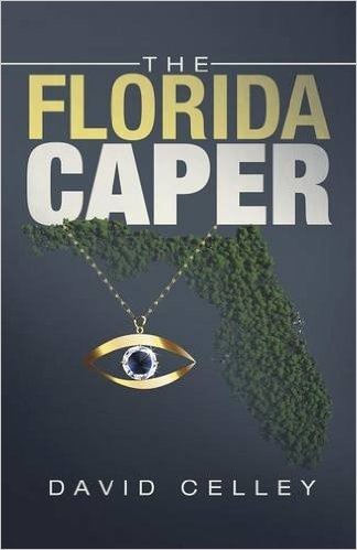 This Just In… <i>The Florida Caper</i>&nbsp; by David Celley