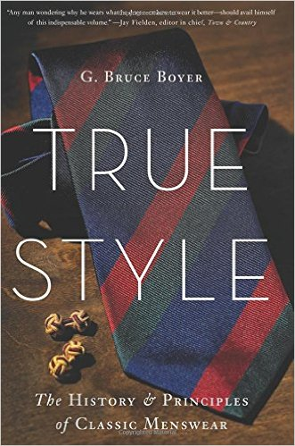 Non-fiction: <i>True Style: The History and Principles of Classic Menswear</i>