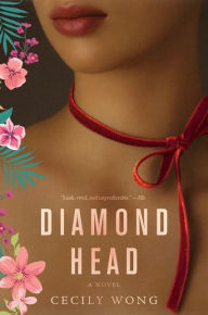 New in Paperback: <i>Diamond Head</i>&nbsp; by Cecily Wong