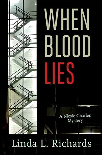 This Just In… <i>When Blood Lies</i> <br>by Linda L. Richards