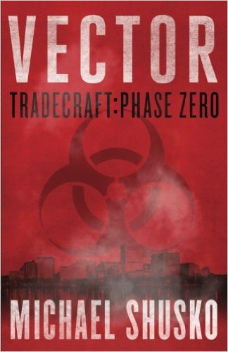 This Just In… <i>Vector: Tradecraft: Phase Zero</i> <br>by Michael Shusko