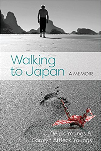 This Just In…  <i>Walking to Japan: A Memoir</i> <br>by Carolyn Affleck Youngs