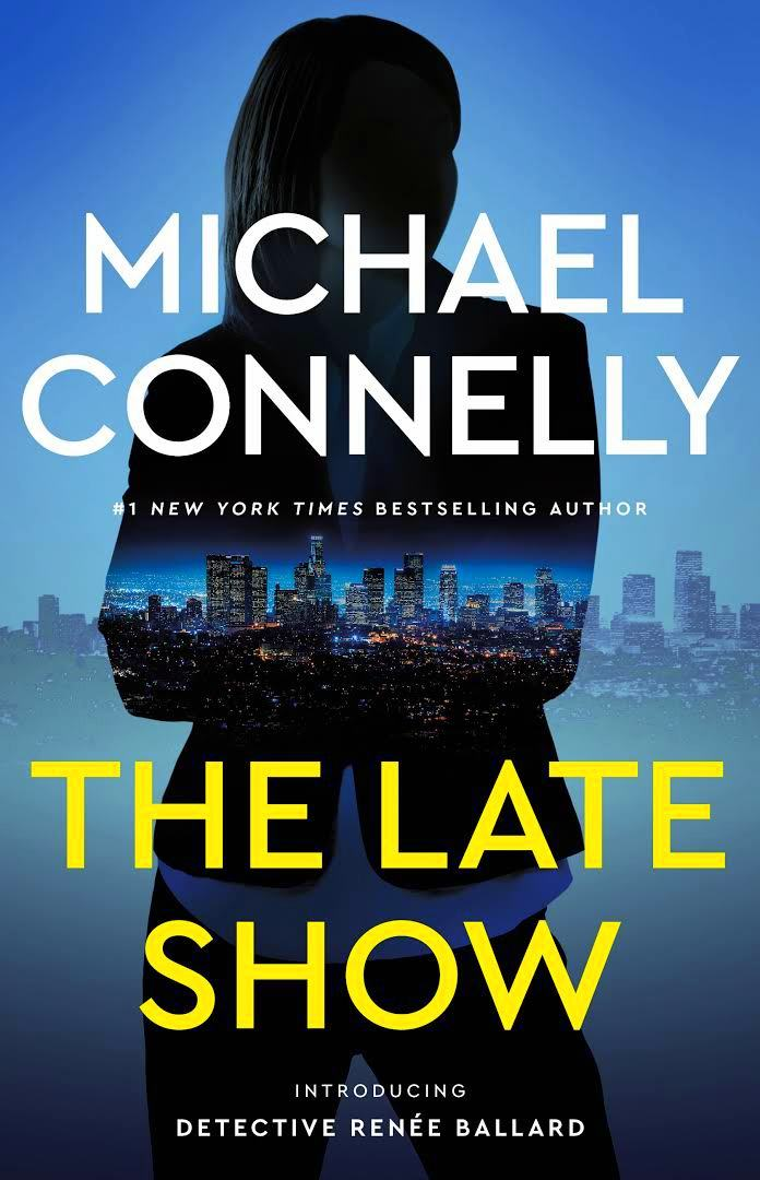 Crime Fiction: The Late Show  by Michael Connelly