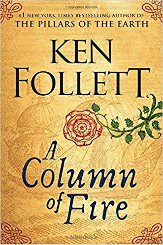 Fiction: <i>A Column of Fire</i>  by Ken Follett