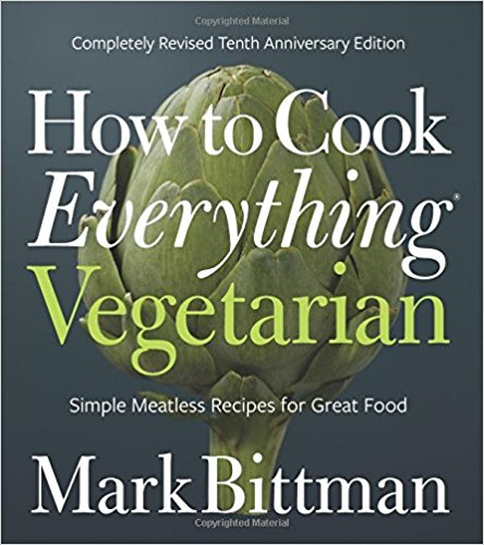 Cookbooks: <i>How to Cook Everything Vegetarian</i> <br>by Mark Bittman