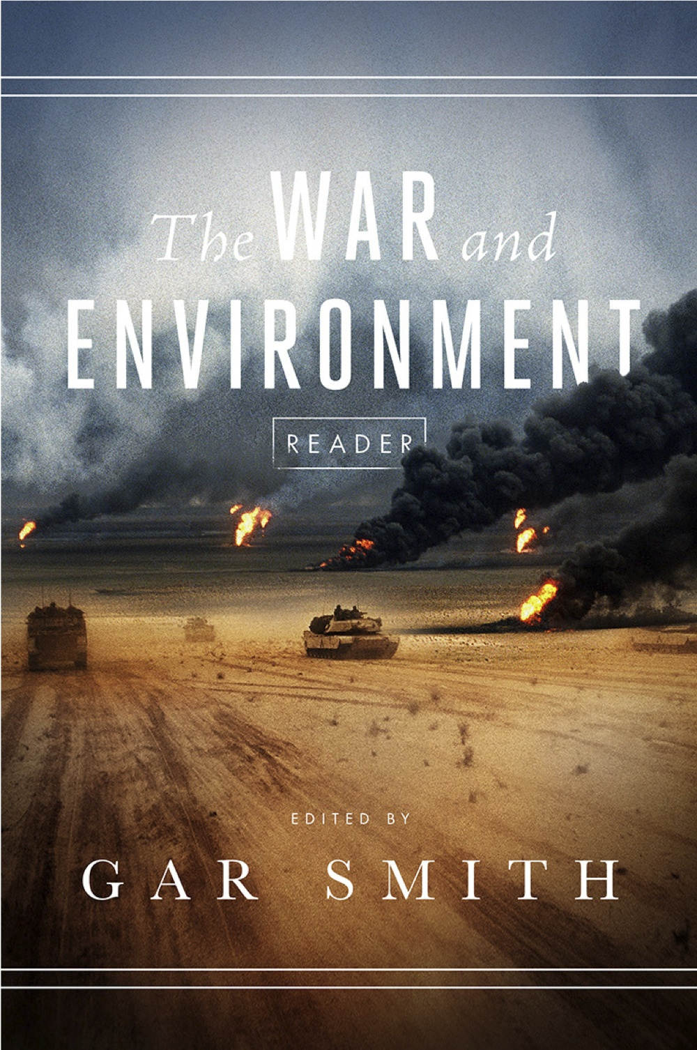 Non-Fiction: The War and Environment Reader by Gar Smith