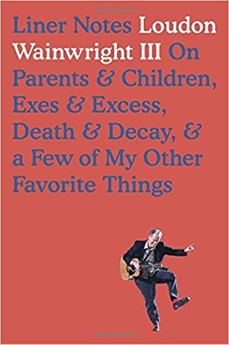 Biography: Liner Notes by Loudon Wainwright III
