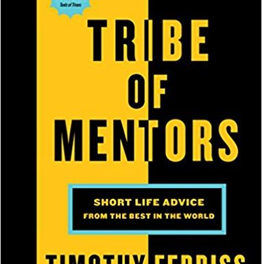 Non-Fiction: <i>Tribe of Mentors</i>&nbsp; by Timothy Ferriss
