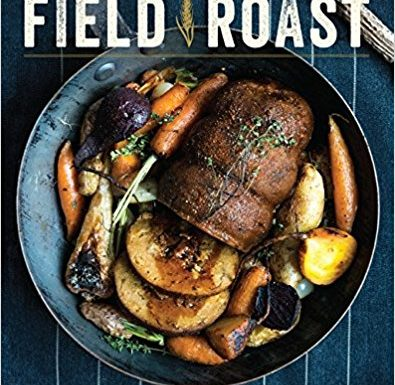 Cookbooks: <i>Field Roast</i>&nbsp;  by Tommy McDonald