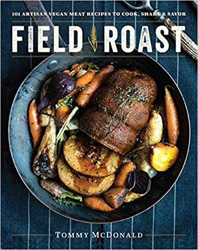 Cookbooks: Field Roast   by Tommy McDonald