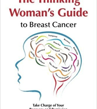 This Just In… <i>The Thinking Woman&#8217;s Guide to Breast Cancer: Take Charge of Your Recovery and Remission</i>  by Janet Maker, Ph.D.