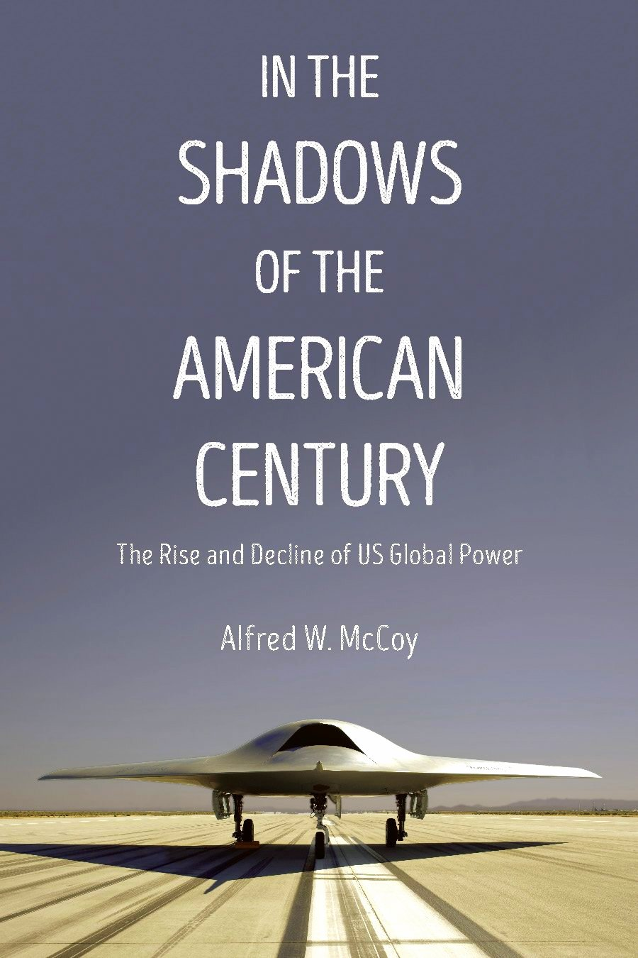 Non-Fiction: In the Shadows of the American Century by Alfred W. McCoy