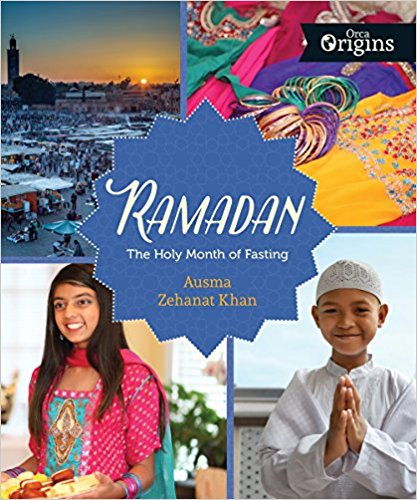 Children's Books: Ramadan: The Holy Month of Fasting by Ausma Zehanat Khan