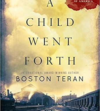 This Just In… <i>A Child Went Forth</i> by Boston Teran