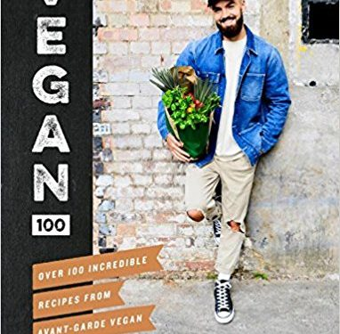Cookbooks: <i>Vegan 100</i>  by Gaz Oakley